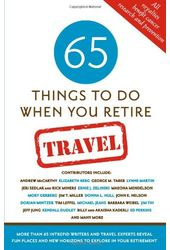 65 Things to Do When You Retire: Travel: More