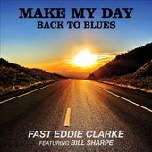 Make My Day: Back To The Blues