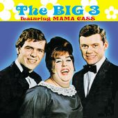 Big 3, Featuring Mama Cass