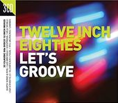 Twelve Inch Eighties: Let's Groove (3-CD)