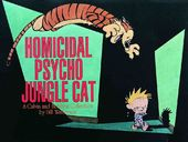 Homicidal Psycho Jungle Cat: A Calvin and Hobbes