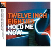 Twelve Inch Eighties: Hold Me Now (3-CD)