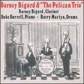 Barney Bigard & the Pelican Trio