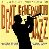 Beat Generation Jazz: The Music That Inspired A