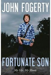 John Fogerty - Fortunate Son: My Life, My Music