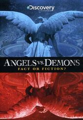 Discovery Channel - Angels vs. Demons: Fact or