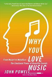 Why You Love Music: From Mozart to Metallica--the