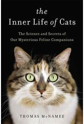 The Inner Life of Cats: The Science and Secrets