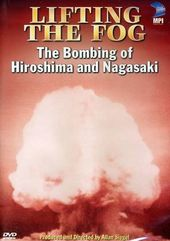 Lifting the Fog - The Bombing of Hiroshima and