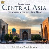 Music from Central Asia Uzbekistan on the Silk