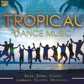 20 Best of Tropical Dance Music [2017]