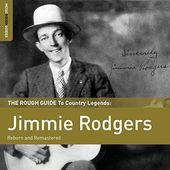 The Rough Guide To Jimmie Rodgers (Reborn and