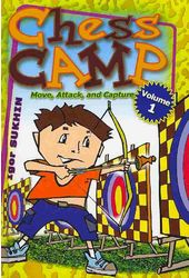 Chess: Chess Camp: Move, Attack, and Capture