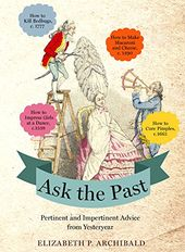 Ask the Past: Pertinent and Impertinent Advice