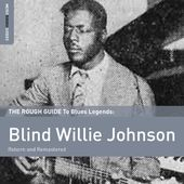 The Rough Guide To Blind Willie Johnson (Reborn