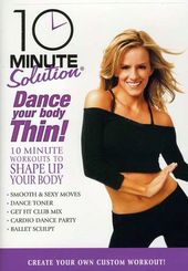 10 Minute Solution: Dance Your Body Thin!