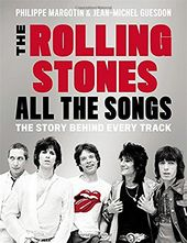 The Rolling Stones - All the Songs: The Story