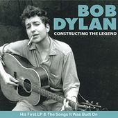 Bob Dylan: Constructing the Legend
