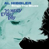 Al Hibbler Sings The Blues - Monday Every Day