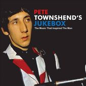 Pete Townshend's Jukebox: The Music that Inspired