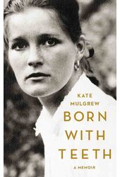 Kate Mulgrew - Born with Teeth: A Memoir [Large