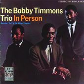 The Bobby Timmons Trio in Person: Recorded Live
