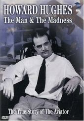 Howard Hughes - The Man & The Madness: The True