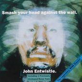 Smash Your Head Against the Wall [Bonus Tracks]