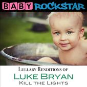Luke Bryan Kill The Lights: Lullaby Renditions