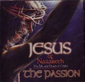 Jesus of Nazareth: The Passion