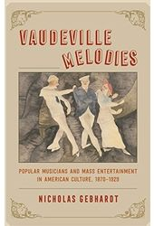 Vaudeville Melodies: Popular Musicians and Mass