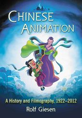 Chinese Animation: A History and Filmography,