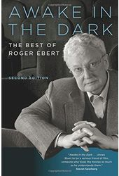 Awake in the Dark: The Best of Roger Ebert: