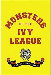 Monsters of the Ivy League: A Gallery of Elite