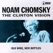 Clinton Vision: Old Wine, New Bottles (Live)