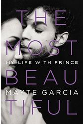 Prince - The Most Beautiful: My Life With Prince