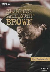 "Clarence ""Gatemouth"" Brown - In Concert"