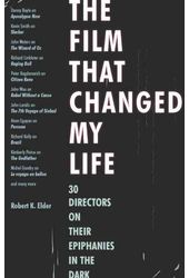 The Film That Changed My Life: 30 Directors on