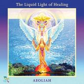 The Liquid Light Of Healing