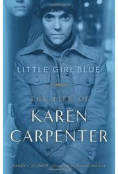 Karen Carpenter - Little Girl Blue: The Life of