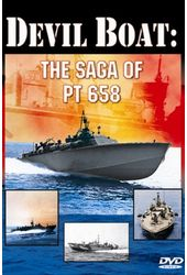 WWII - Devil Boat: The Saga of PT 658 - The Story
