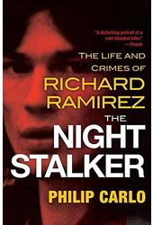 The Night Stalker: The Life and Crimes of Richard
