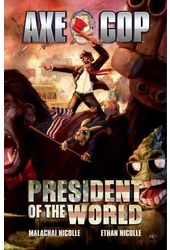 Axe Cop 4: President of the World