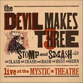 Stomp And Smash - Live At The Mystic Theatre