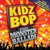 Kidz Bop Sings Monster Ballads