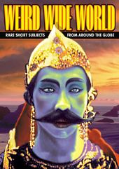 Weird Wide World, Volume 1: Rare Short Subjects