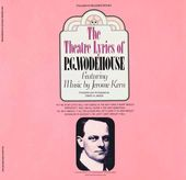 Theatre Lyrics of P.G Wodehouse Featuring Music By