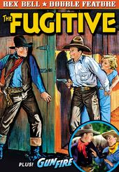 Rex Bell Double Feature: The Fugitive (1933) /