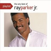 Playlist: The Very Best of Ray Parker Jr.