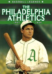 Baseball - The Philadelphia Athletics, 1901-1954